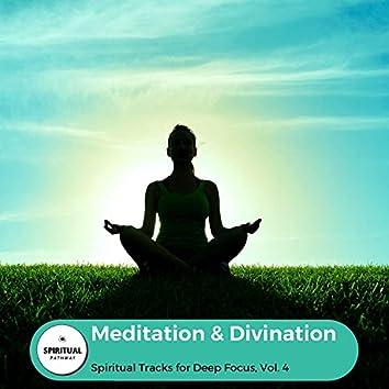 Meditation & Divination - Spiritual Tracks For Deep Focus, Vol. 4