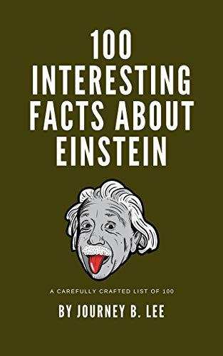 100 Interesting Facts About Einstein (English Edition)