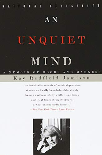 [Kay Redfield Jamison] an Unquiet Mind: A Memoir of Moods and Madness Paperback