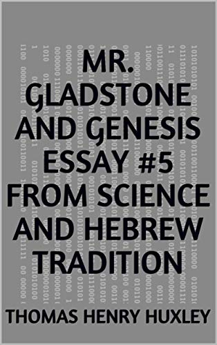 Mr. Gladstone and Genesis Essay #5 from Science and Hebrew Tradition (English Edition)