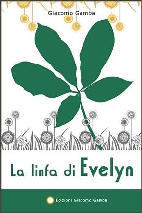 La linfa di Evelyn (Arcobaleno Vol. 2)