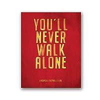 リバプールFCモットーヴィンテージポスタープリント、あなたは一人で歩くことは決してないキャンバスアート絵画写真ホームボーイズルーム壁の装飾40X50cm16x20インチフレームなし