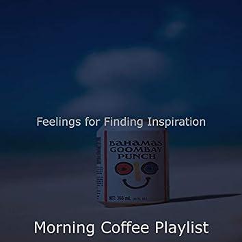 Feelings for Finding Inspiration
