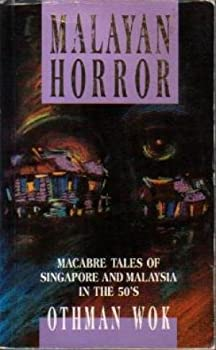 Malayan horror: Macabre tales of Singapore and Malaysia in the 50's - Book  of the Writing In Asia