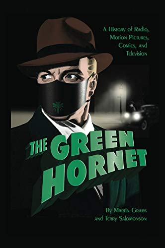The Green Hornet: A History of Radio, Motion Pictures, Comics and Television (hardback)