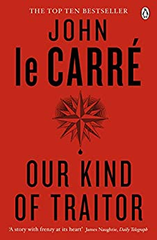 Our Kind of Traitor by [John le Carré]