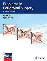 Problems in Periorbital Surgery: A Repair Manual