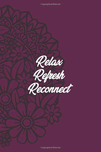 Relax Refresh Reconnect: Inspirational YOGA Quotes for Relaxing and Meditation Gift for Women Lined NoteBook Journal 6