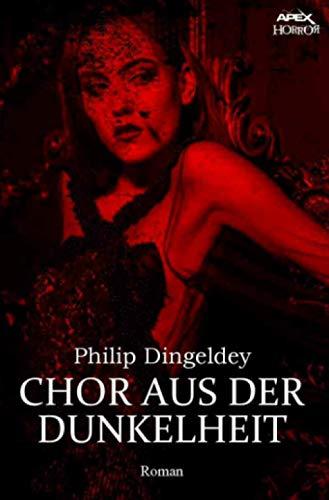 CHOR AUS DER DUNKELHEIT: Ein dystopischer Horror-Roman