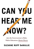 Can You Hear Me Now?: Join the Conversation to Make Public Education a Better Choice