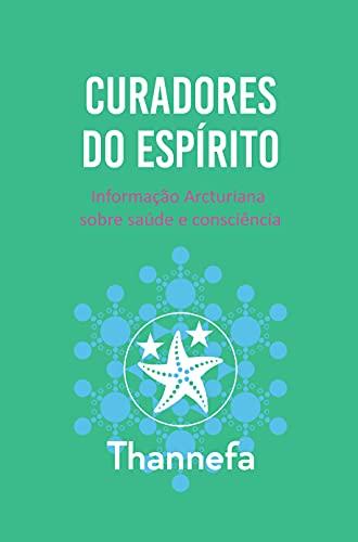 Curadores do Espírito: Informação Arcturiana sobre saúde e consciência