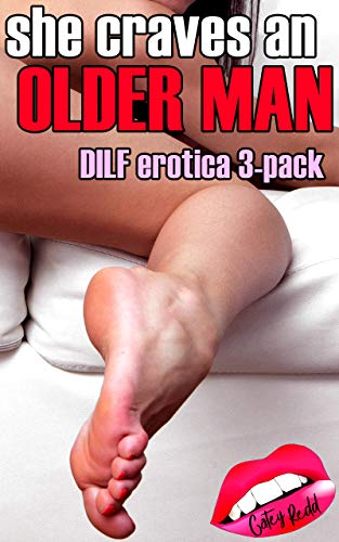 She Craves An Older Man: DILF Erotica 3-Pack Bundle (Older Men & Younger Women) (English Edition)