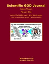 Scientific GOD Journal Volume 7 Issue 2: Unified Field Mechanics & Its Applications