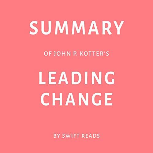 Summary of John P. Kotter's Leading Change