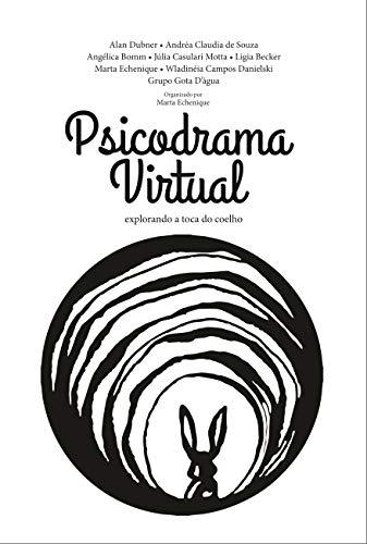 Psicodrama Virtual: explorando a toca do coelho