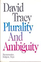 Plurality and ambiguity: Hermeneutics, religion, hope