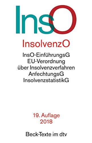 Insolvenzordnung: mit Einführungsgesetz, Insolvenzverfahren, Insolvenzrechtlicher Vergütungsverordnung, Insolvenzstatistikgesetz ... Vorschriften (dtv ... weiteren insolvenzrechtlichen Vorschriften