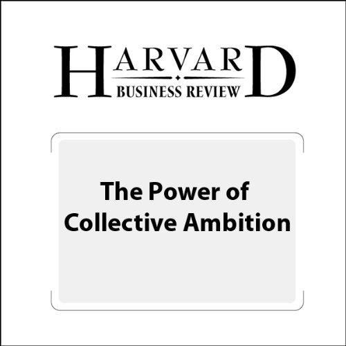 The Power of Collective Ambition (Harvard Business Review) audiobook cover art
