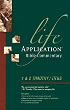 Life Application Bible Commentary: 1 and 2 Timothy and Titus