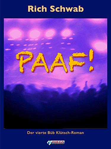 Paaf!: Der vierte Büb Klütsch-Roman