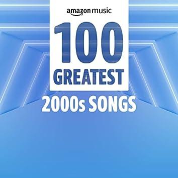 100 Greatest 2000s Songs