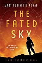 The Fated Sky: A Lady Astronaut Novel (Lady Astronaut (2))