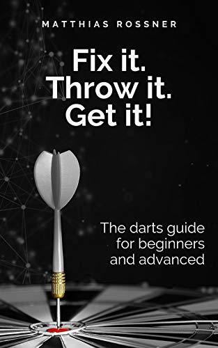 Darts: Fix it. Throw it. Get it!: The darts guide...