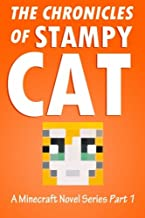 The Chronicles of Stampy Cat: A Minecraft Novel Series - PART 1 (Volume 1)