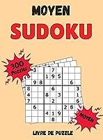 Sudoku Moyen Livre de Puzzle: 300 Énigmes de Sudoku avec Solutions - Niveau moyen