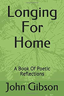 Longing For Home: A Book Of Poetic Reflections