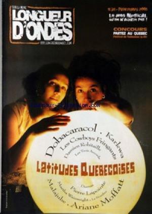 LONGUEUR D'ONDES [No 34] du 01/04/2006 - FESTIVAL DE TADOUSSAC - DOBACARACOL - KARKWA - LES COWBOYS FRINGANTS - DAMIEN ROBITAILLE - LES TROIS ACCORDS - DUMAS - P. LAPOINTE - M. WAINWRIGHT - LE NOMBRE - MALAJUBE - ARIANE MOFFATT.