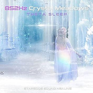852Hz Crystal Meadows Theta Sleep
