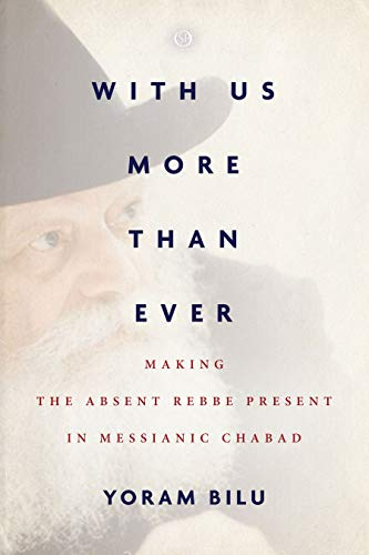 With Us More Than Ever: Making the Absent Rebbe Present in Messianic Chabad (Spiritual Phenomena)