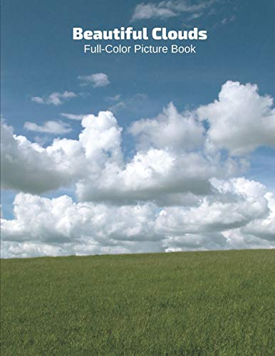 Beautiful Clouds Full-Color Picture Book: Cloud Photography Book for Children, Seniors and Alzheimer's Patients