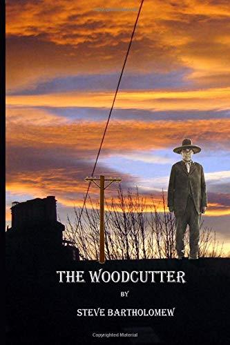 Book: The Woodcutter by Steve Bartholomew