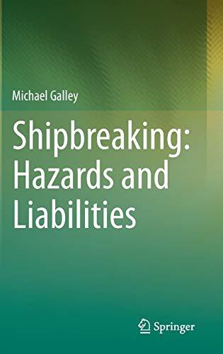 Shipbreaking: Hazards and Liabilities