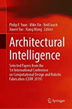 Architectural Intelligence: Selected Papers from the 1st International Conference on Computational Design and Robotic Fabrication (CDRF 2019)