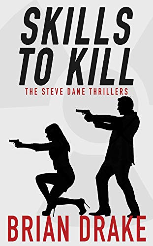 Skills To Kill: The Steve Dane Thrillers