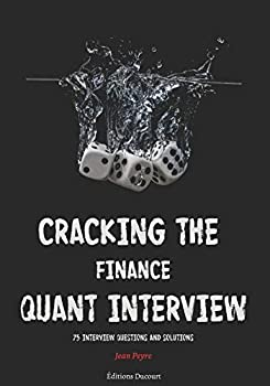 Cracking the Finance Quant Interview  75 Interview Questions and Solutions