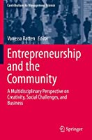 Entrepreneurship and the Community: A Multidisciplinary Perspective on Creativity, Social Challenges, and Business (Contributions to Management Science)