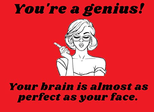 You're a Genius Your Brain Is Almost As Perfect As Your Face: Fell In Love With You Valentine's Day From Me To You Notebook