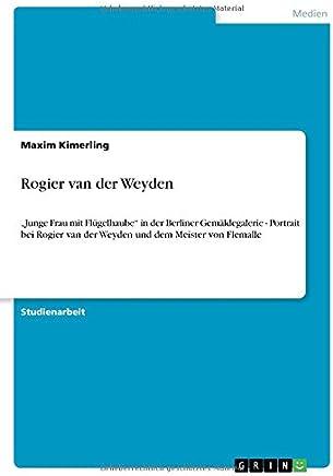 Rogier van der Weyden: Junge Frau mit Flügelhaube  in der Berliner Gemäldegalerie - Portrait bei Rogier van der Weyden und dem Meister von Flemalle