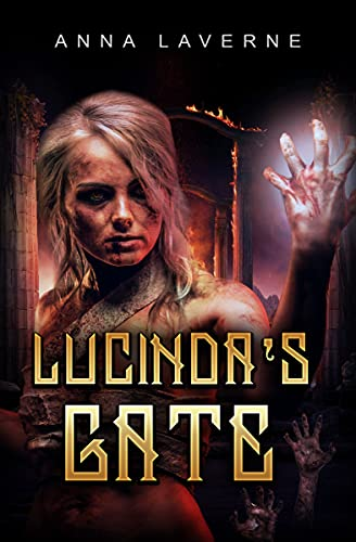 Lucinda's Gate (God Born Book 2) by [Anna LaVerne]