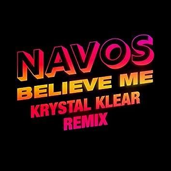 Believe Me (Krystal Klear Remix)