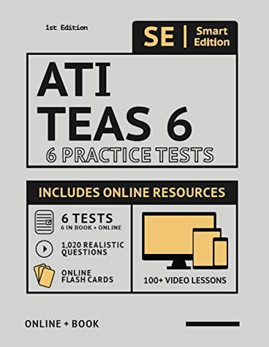 ATI TEAS 6 Practice Tests Workbook 2020 2nd Edition: 6 Full Length Practice Test Workbook Both In Book + Online, 100 Video Lessons, 1,020 Realistic ... the TEAS Test of Essential Academic Skills