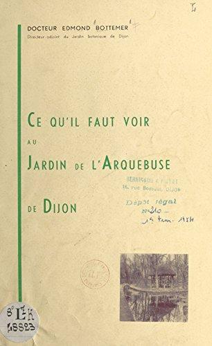 Ce qu'il faut voir au Jardin de l'Arquebuse de Dijon (French Edition)