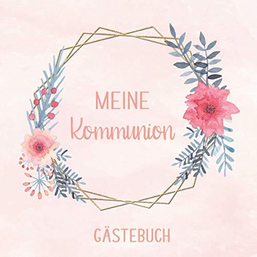 Meine Kommunion: Gästebuch zum selbst ausfüllen | Gästebuch zum eintragen mit viel Platz für...