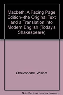 Macbeth: A Facing Page Edition--the Original Text and a Translation into Modern English (Today's Shakespeare)