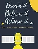 2021-2025 Monthly Planner 5 Years-Dream It Believe It Achieve It: 60 Months...