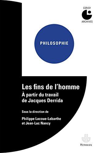 Les Fins de l'homme: À partir du travail de Jacques Derrida.Centre culturel international, Cerisy-la-Salle.Colloque 1980